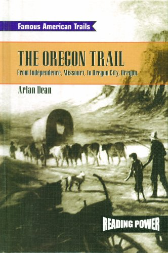 9780823964789: The Oregon Trail: From Independence, Missouri to Oregon City, Oregon (Famous American Trails)