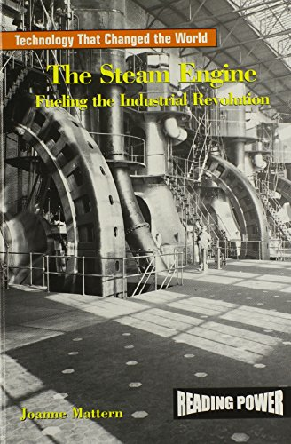 9780823964901: The Steam Engine: Fueling the Industrial Revolution (Technology That Changed the World)