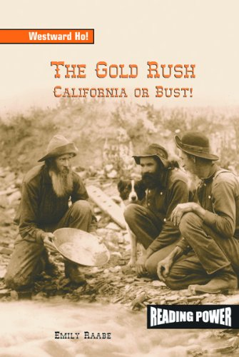 9780823964949: The Gold Rush: California or Bust (Westward Ho!,)