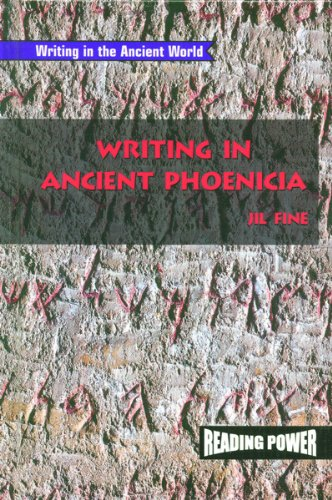 Writing in Ancient Phoenicia (Reading Power: Writing in the Ancient World) (0823965074) by Fine, Jil