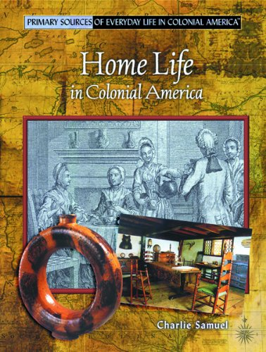 9780823965991: Home Life in Colonial America (Primary Sources of Everyday Life in Colonial America)