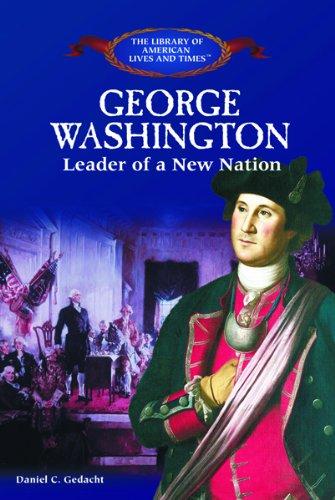 George Washington: Leader of a New Nation: Gedacht, Daniel C