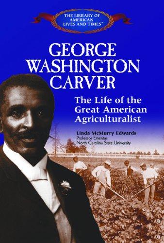 George Washington Carver: The Life of the: McMurry Edwards, Linda,