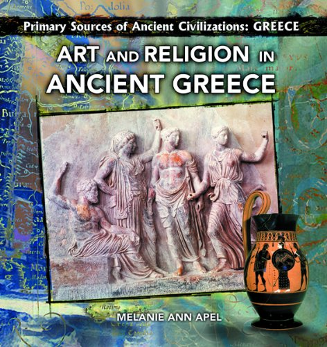 Art and Religion in Ancient Greece (Primary: Melanie Ann Apel,