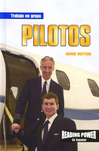 Pilotos/Pilots (Trabajo en Grupo) (Spanish Edition) (0823968405) by Joanne Mattern