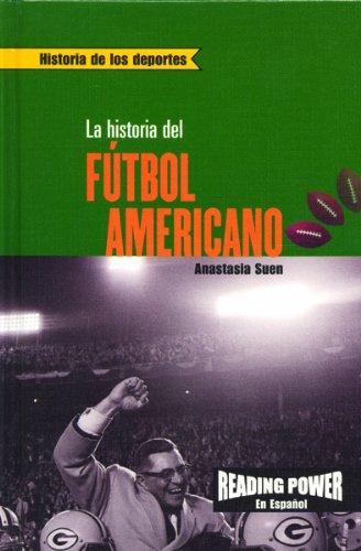 9780823968695: La Historia del Futbol Americano = The Story of Football (Historia de los Deportes)
