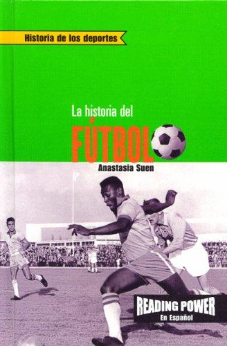 9780823968718: LA Historia Del Futbol (Historia De Los Deportes)