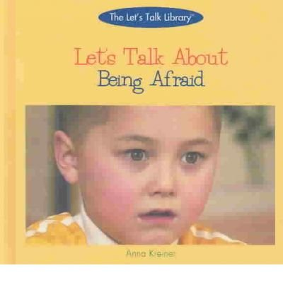 Let's Talk About Being Afraid (The Let's Talk Library): Kreiner, Anna