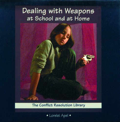 9780823969326: Dealing W/Weapons at School & (Conflict Resolution Library Set 1)