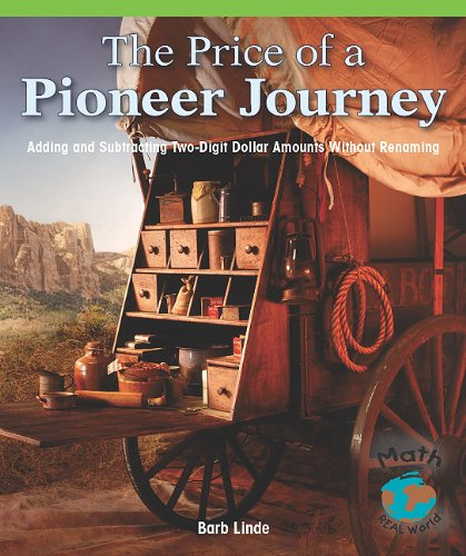 9780823974344: The Price of a Pioneer Journey: Adding and Subtracting Two-Digit Dollar Amounts (Math for the Real World)