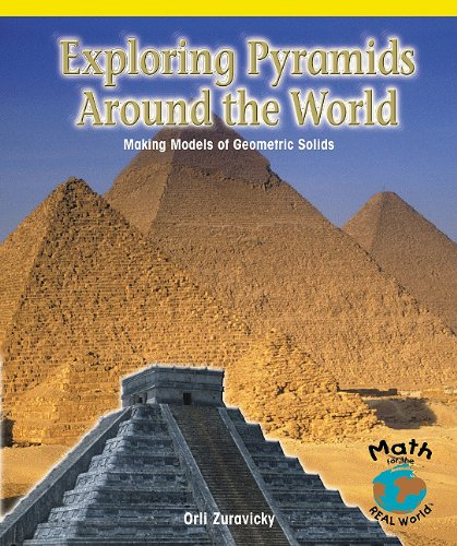 9780823974368: Exploring Pyramids Around the World: Making Models of Geometric Solids (Math for the Real World)