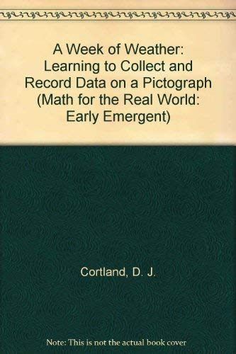 9780823976300: A Week of Weather: Learning to Collect and Record Data on a Pictograph (Math for the Real World: Early Emergent)