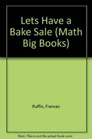9780823976454: Let's Have a Bake Sale: Calculating Profit and Unit Cost (Math Big Books)