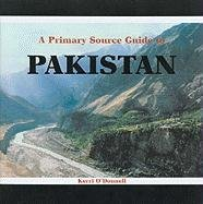 A Primary Source Guide to Pakistan (Countries of the World: A Primary Source Journey): Kerri ...