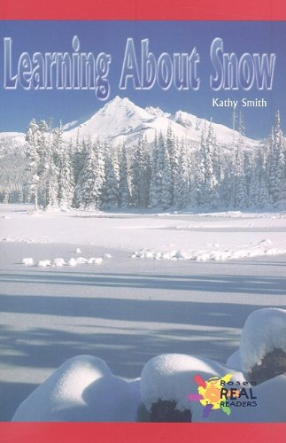 Learning about Snow (Rosen Real Readers: Early Emergent) (0823981037) by Kathy Smith