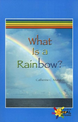 9780823981359: Library Book: What Is a Rainbow? (Rosen Real Readers: Upper Emergent)