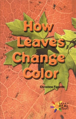 9780823981540: How Leaves Change Color (Rosen Publishing Group's Reading Room Collection)