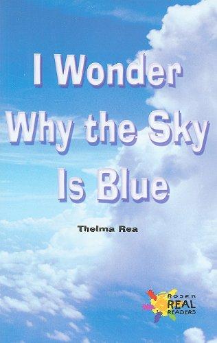 9780823981618: I Wonder Why the Sky Is Blue (Rosen Real Readers: Fluency)