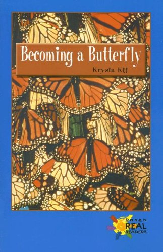 Becoming a Butterfly (Rosen Real Readers: Upper: Krysia Kij