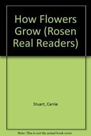 9780823985319: How Flowers Grow (Rosen Real Readers)