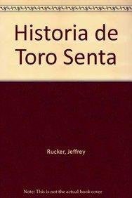 9780823987214: Historia de Toro Senta (Spanish Edition)