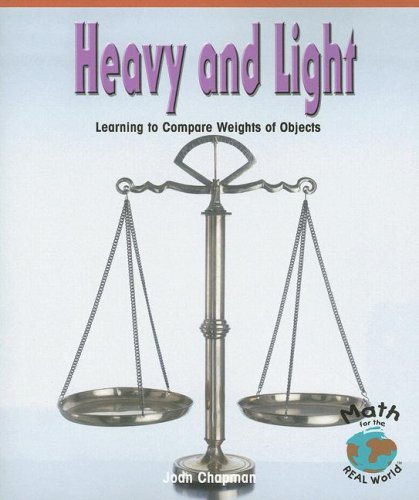 Heavy and Light: Learning to Compare Weights of Objects (Math for the Real World: Early Emergent): ...