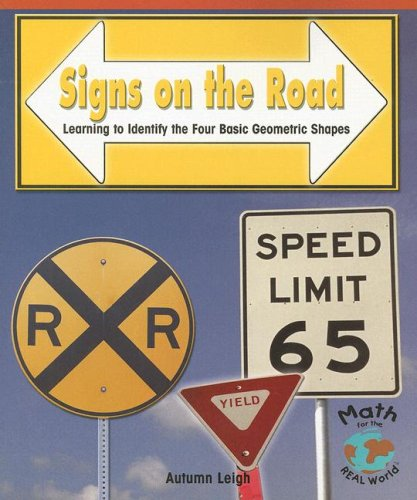 9780823988570: Signs on the Road: Learning to Identify the Four Basic Geometric Shapes (Math for the Real World)