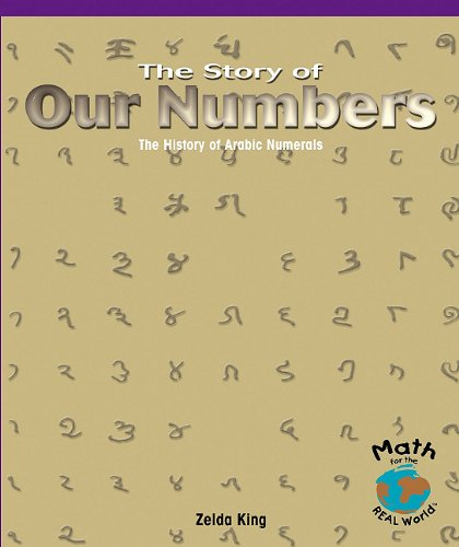 9780823988709: The Story of Our Numbers: The History of Arabic Numerals (Powermath)