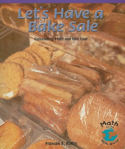 9780823988938: Let's Have a Bake Sale: Calculating Profit and Unit Cost (Powermath)