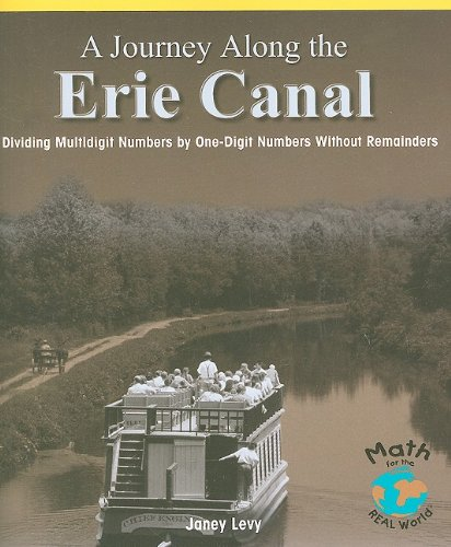 9780823989041: A Journey Along the Erie Canal: Dividing Multidigit Numbers by One-Digit Numbers Without Remainders (Math for the Real World: Proficiency)