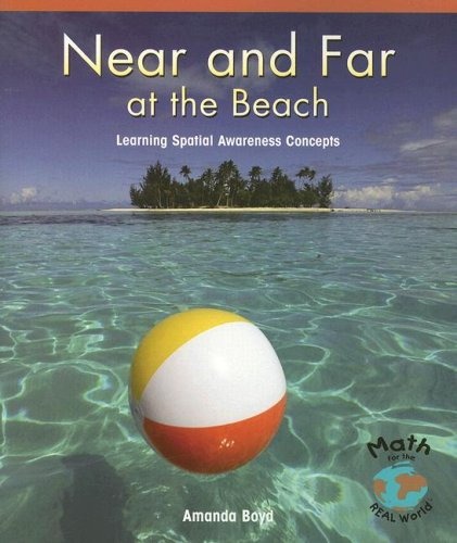 9780823989119: Near and Far at the Beach: Learning Spatial Awareness Concepts (Math for the Real World: Early Emergent)