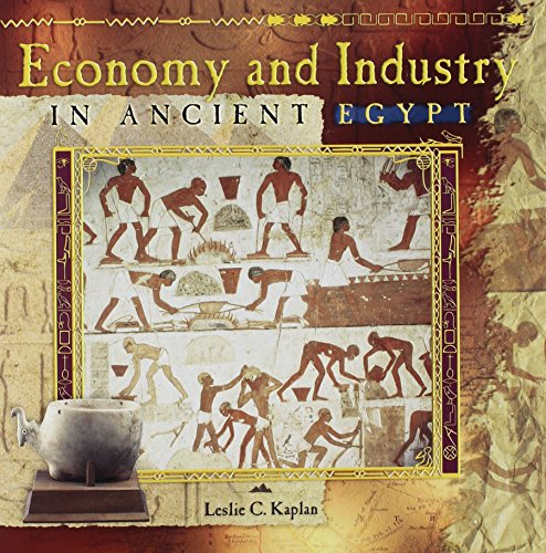 9780823989362: Economy and Industry In Ancient Egypt (Primary Sources of Ancient Civilizations)