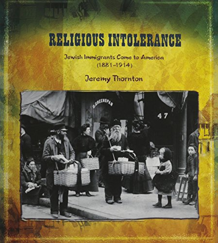 9780823989607: Religious Intolerance: Jewish Immigrants Come to America (18811914) (Primary Sources of Immigration and Migration in America (Paperback))