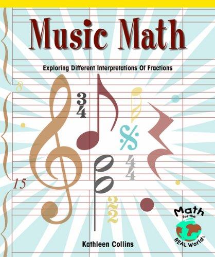 Music Math: Exploring Different Interpretations of Fractions: Collins, Kathleen