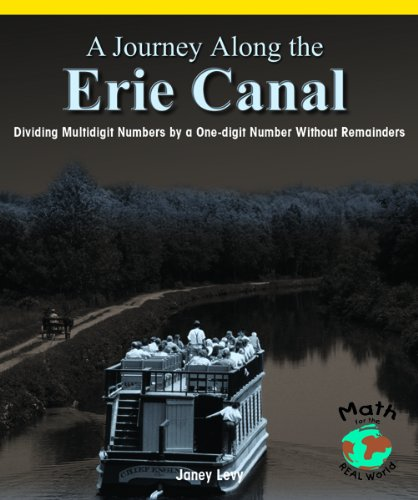 9780823989911: A Journey Along the Erie Canal: Dividing Multidigit Numbers by a One-Digit Number Without Remainders (Powermath)