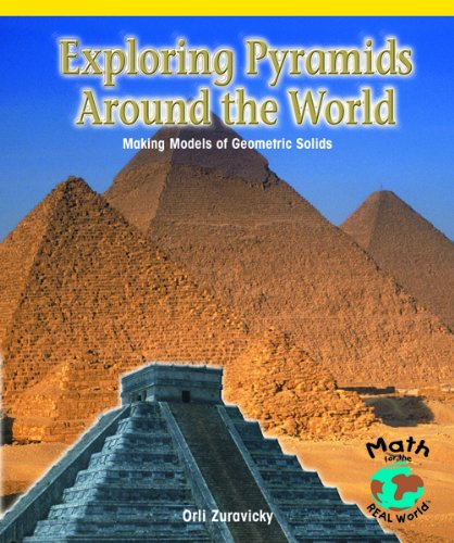 9780823989928: Exploring Pyramids Around the World: Making Models of Geometric Solids (Powermath)
