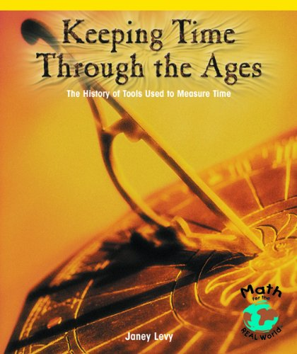 9780823989935: Keeping Time Through the Ages: The History of Tools Used to Measure Time (Powermath)