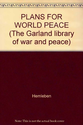 PLANS FOR WORLD PEACE (The Garland library of war and peace): Hemleben