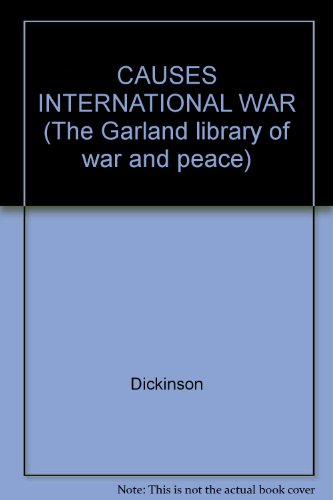 9780824002893: CAUSES INTERNATIONAL WAR (The Garland library of war and peace)