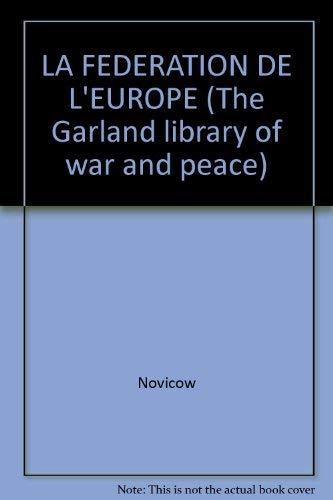 La Federation de l'Europe: Novicow, Jacques (Yakov