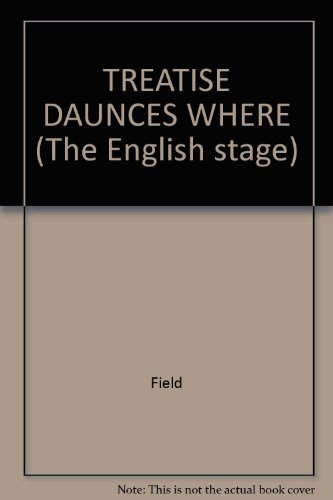 A Treatise of Daunces (Anonymous) and a Godly Exhortation (The English Stage: Attack and Defense, ...
