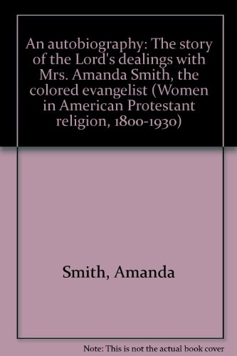 9780824006747: AUTOBIO STORY OF LORD DEAL (Women in American Protestant religion, 1800-1930)