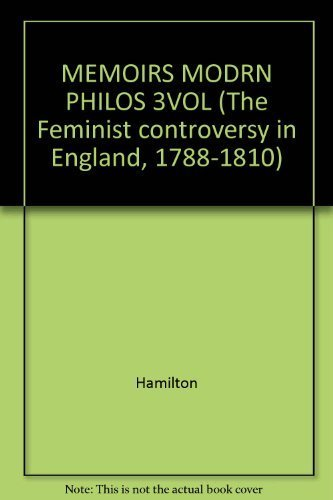 9780824008666: MEMOIRS MODRN PHILOS 3VOL (The Feminist controversy in England, 1788-1810)