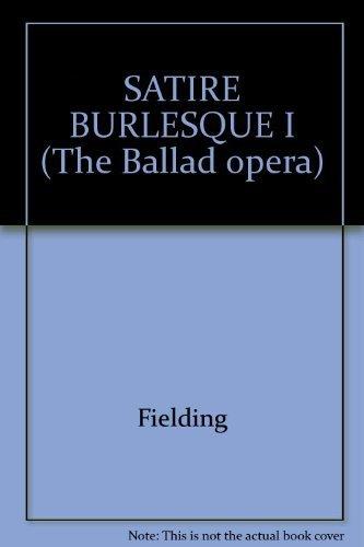 SATIRE BURLESQUE I (The Ballad opera): Henry Fielding, Henry