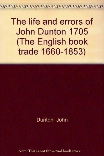 LIFE ERRORS JOHN DUNTON (The English book: Dunton