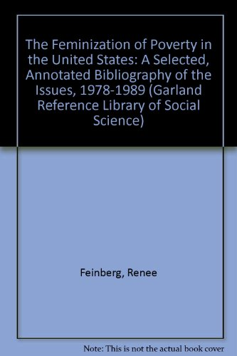 The Feminization of Poverty in the United States: A Selected, Annotated Bibliography of the Issue...