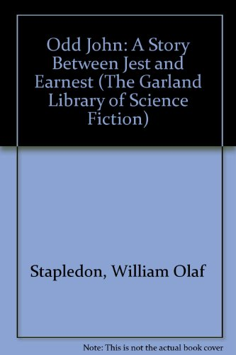 9780824014377: Odd John: A Story Between Jest and Earnest (The Garland Library of Science Fiction)