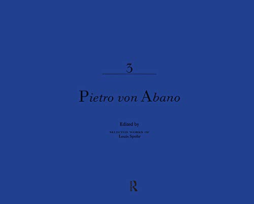 Pietro Von Abano (Selected Works of Louis Spohr, 1784-1859): Routledge