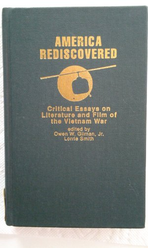 9780824019426: America Rediscovered : Critical Essays on Literature and Film of the Vietnam War (Garland Reference Library of the Humanities, 986)