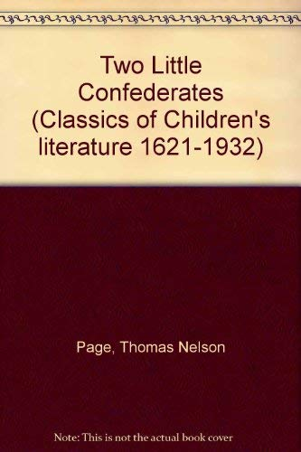 Two Little Confederates [and] The Little Colonel (Classics of Children's Literature 1621-1932) (0824023056) by Thomas Nelson Page; Annie Fellows Johnston